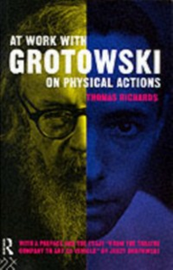 Ebook in inglese At Work with Grotowski on Physical Actions Richards, Thomas