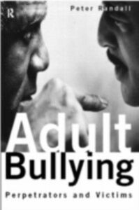 Ebook in inglese Adult Bullying Randall, Peter