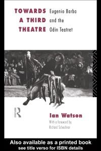 Ebook in inglese Towards a Third Theatre Watson, Ian