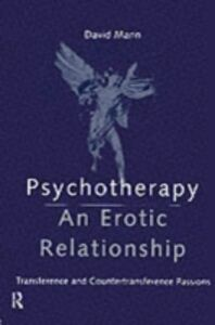Ebook in inglese Psychotherapy: An Erotic Relationship Mann, David