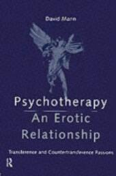 Psychotherapy: An Erotic Relationship