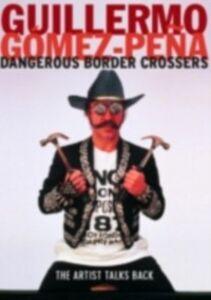Ebook in inglese Dangerous Border Crossers Gomez-Pena, Guillermo