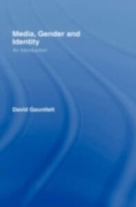 Ebook in inglese Media, Gender and Identity Gauntlett, David