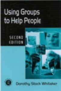 Foto Cover di Using Groups to Help People, Ebook inglese di Dorothy Stock Whitaker, edito da Taylor and Francis
