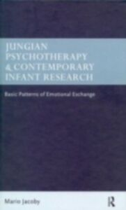Ebook in inglese Jungian Psychotherapy and Contemporary Infant Research Jacoby, Mario