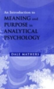 Foto Cover di Introduction to Meaning and Purpose in Analytical Psychology, Ebook inglese di Dale Mathers, edito da Taylor and Francis