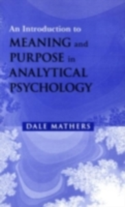 Ebook in inglese Introduction to Meaning and Purpose in Analytical Psychology Mathers, Dale