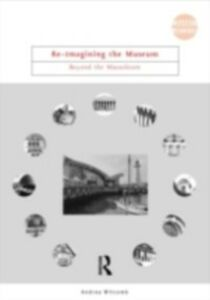 Foto Cover di Re-Imagining the Museum, Ebook inglese di Andrea Witcomb, edito da Taylor and Francis