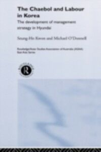Foto Cover di Cheabol and Labour in Korea, Ebook inglese di Seung Ho Kwon,Michael O'Donnell, edito da Taylor and Francis
