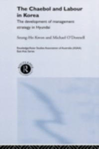 Ebook in inglese Cheabol and Labour in Korea Kwon, Seung Ho , O'Donnell, Michael