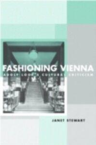 Foto Cover di Fashioning Vienna, Ebook inglese di Janet Stewart, edito da Taylor and Francis