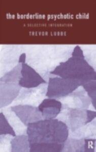 Foto Cover di Borderline Psychotic Child, Ebook inglese di  edito da Taylor and Francis