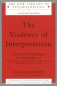 Ebook in inglese Violence of Interpretation Aulagnier, Piera
