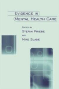 Ebook in inglese Evidence in Mental Health Care Priebe, Stefan , Slade, Mike