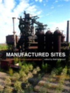Foto Cover di Manufactured Sites, Ebook inglese di  edito da Taylor and Francis