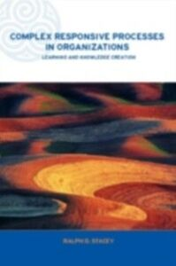 Foto Cover di Complex Responsive Processes in Organizations, Ebook inglese di Ralph Stacey, edito da Taylor and Francis