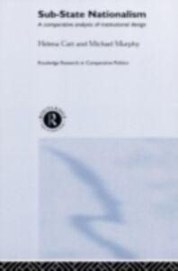 Foto Cover di Sub-State Nationalism, Ebook inglese di Helen Catt,Michael Murphy, edito da Taylor and Francis