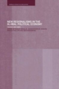 Ebook in inglese New Regionalism in the Global Political Economy -, -