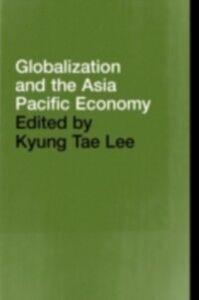 Foto Cover di Globalization and the Asia Pacific Economy, Ebook inglese di  edito da Taylor and Francis