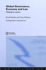 Ebook in inglese Global Governance, Economy and Law Mehmet, Ozay , Mendes, Errol P.