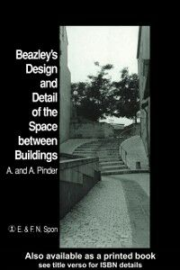 Foto Cover di Beazley's Design and Detail of the Space between Buildings, Ebook inglese di A. Pinder, edito da Taylor and Francis