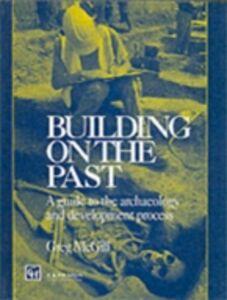 Foto Cover di Building on the Past, Ebook inglese di G. McGill, edito da Taylor and Francis