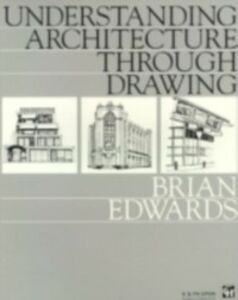 Ebook in inglese Understanding Architecture Through Drawing Edwards, Brian