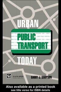 Ebook in inglese Urban Public Transport Today Simpson, B. , Simpson, Dr Barry John