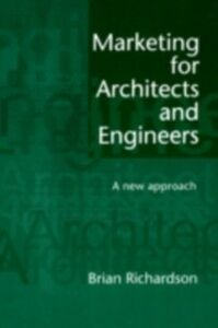 Foto Cover di Marketing for Architects and Engineers, Ebook inglese di Brian Richardson, edito da Taylor and Francis