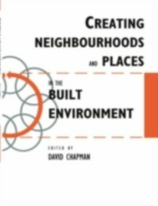 Ebook in inglese Creating Neighbourhoods and Places in the Built Environment -, -
