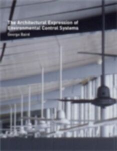 Foto Cover di Architectural Expression of Environmental Control Systems, Ebook inglese di George Baird, edito da Taylor and Francis