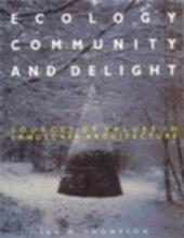 Ecology, Community and Delight