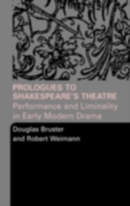 Ebook in inglese Prologues to Shakespeare's Theatre Bruster, Douglas , Weimann, Robert