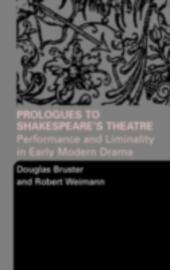 Prologues to Shakespeare's Theatre