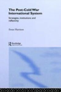 Ebook in inglese Post-Cold War International System Harrison, Ewan