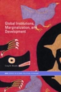 Ebook in inglese Global Institutions, Marginalization and Development -, -