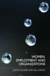 Foto Cover di Women, Employment and Organizations, Ebook inglese di Judith Glover,Gill Kirton, edito da Taylor and Francis