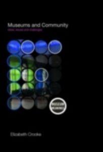 Foto Cover di Museums and Community, Ebook inglese di Elizabeth Crooke, edito da Taylor and Francis