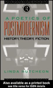 Ebook in inglese A Poetics of Postmodernism Hutcheon, Linda