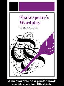 Ebook in inglese Shakespeare's Wordplay Mahood, M.M.