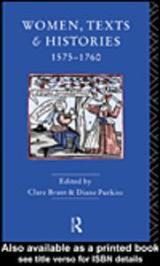 Ebook in inglese Women, Texts and Histories 1575-1760 Brant, Clare , Purkiss, Diane