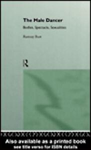 Ebook in inglese The Male Dancer Burt, Ramsay