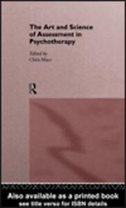 Foto Cover di The Art and Science of Assessment in Psychotherapy, Ebook inglese di Chris Mace, edito da