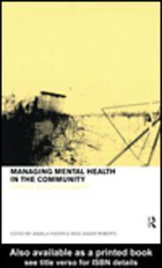 Foto Cover di Managing Mental Health in the Community, Ebook inglese di Angela Foster,Vega Zagier Roberts, edito da