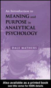 Foto Cover di An Introduction to Meaning and Purpose in Analytical Psychology, Ebook inglese di Dale Mathers, edito da