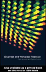 Foto Cover di e-Business and Workplace Redesign, Ebook inglese di Paul Jackson,Reima Suomi, edito da