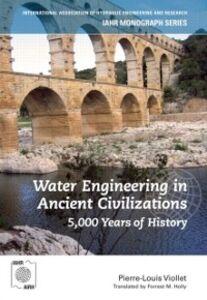 Ebook in inglese Water Engineering in Ancient Civilizations Viollet, Pierre-Louis