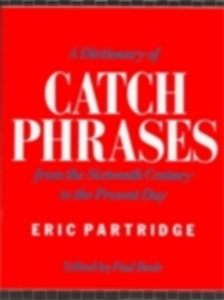 Ebook in inglese Dictionary of Catch Phrases Partridge, Eric