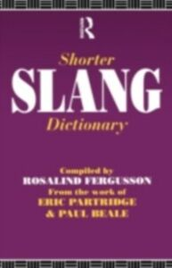 Ebook in inglese Shorter Slang Dictionary Beale, Paul , Partridge, Eric