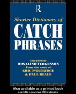 Ebook in inglese Shorter Dictionary of Catch Phrases -, -